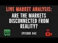 Chris Dunn: Are The Markets Disconnected From Reality? (WTM ep: 042)