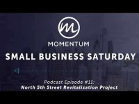 Momentum Digital: Small Business Saturday Philadelphia - Ep. 11 - North 5th Street Revitalization Project