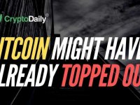 cryptodaily.co.uk: Bitcoin Might Have Already Topped Out