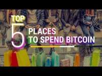 Cointelegraph: Top 5 Places You Can Spend Your Bitcoin