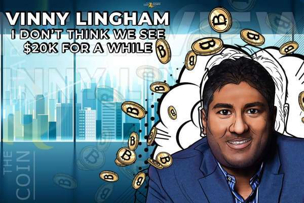 "The Coin Shark: Vinny Lingham is Clear About Bitcoin: ""I don't think we see $20k for a while"""