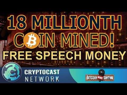 Crypto Cast Network: The Bitcoin News Show #117 - 18 million coins, Free Speech Money, Altcoins are pennystocks