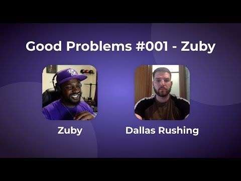 Dallas Rushing: Good Problems with Dallas Rushing #001 - Zuby