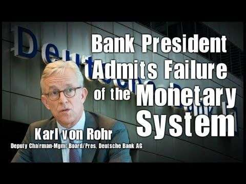 Rethinking The Dollar: Deutsche Bank President Admits Failure of the Monetary System