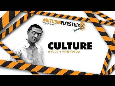 Off Chain with Jimmy Song: Bitcoin Fixes This #15: Culture