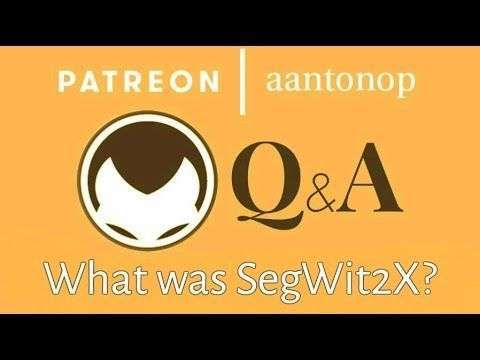 aantonop: Bitcoin Q&A: What was SegWit2x?