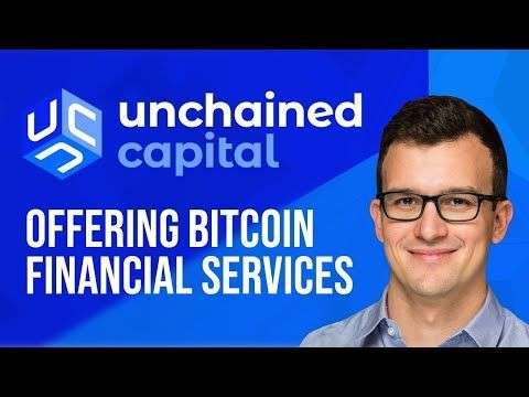Nugget: Unchained Capital - Offering Bitcoin Financial Services