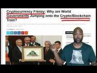 Rethinking The Dollar: Cryptocurrency Frenzy: Why are World Governments Jumping onto the Crypto/Blockchain Train?