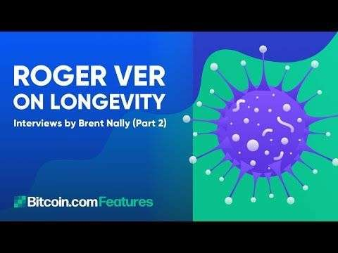 Roger Ver: Roger Ver on Longevity & Voluntarism, COVID-19, BCH - Interviews by Brent Nally (Part 2)