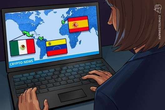 CoinTelegraph: Crypto News From the Spanish-Speaking World: Oct. 13–19 in Review