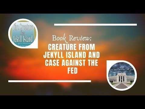 Off Chain with Jimmy Song: Book Review: Creature from Jekyll Island and Case Against the Fed
