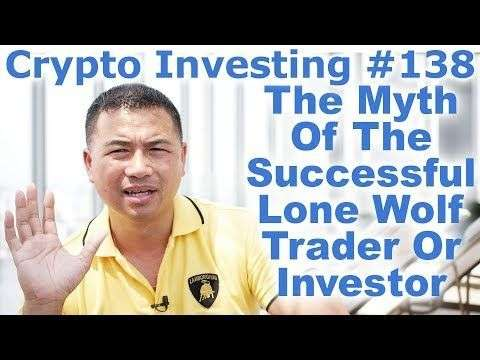 Cryptocurrency Market: Crypto Investing #138 - The Myth Of The Successful Lone Wolf Trader Or Investor - By Tai Zen