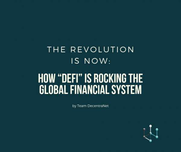 "Medium: The Revolution is Now: How ""DeFi"" is Rocking the Global Financial System"