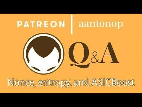aantonop: Bitcoin Q&A: Nonce, entropy, and ASICBoost