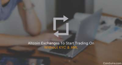 CoinSutra: 7 Altcoin Exchanges To Start Trading On Without KYC & AML