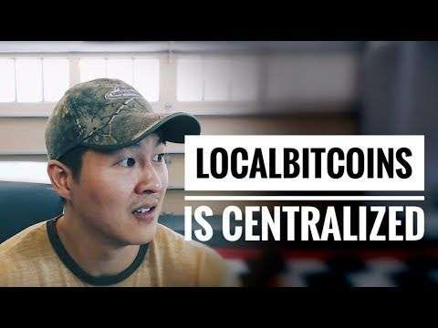 Decentralized TV: LocalBitcoins is Centralized and Asks for ID? So What? It's Still a Great Service!