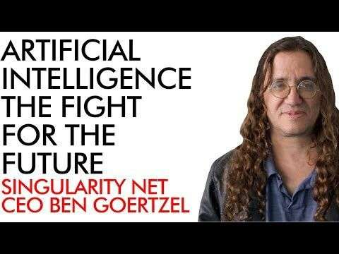 The Crypto Lark: AI The Fight for the Future - Singularity Net CEO Ben Goertzel (interview)