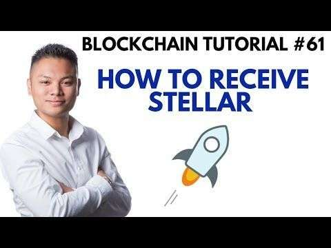 Cryptocurrency Market: Blockchain Tutorial #61 - How To Receive Stellar