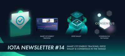 IOTA: IOTA Newsletter #14 — Smart City Energy Tracking, ESP32 Wallet & Consensus in the Tangle